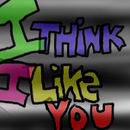 i-think-i-like-you
